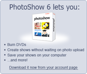 Download Roxio PhotoShow desktop software.